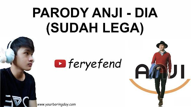 Parody Anji - Dia (Sudah Lega)