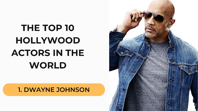 Dwayne Johnson Top 10 Hollywood Actors in the World