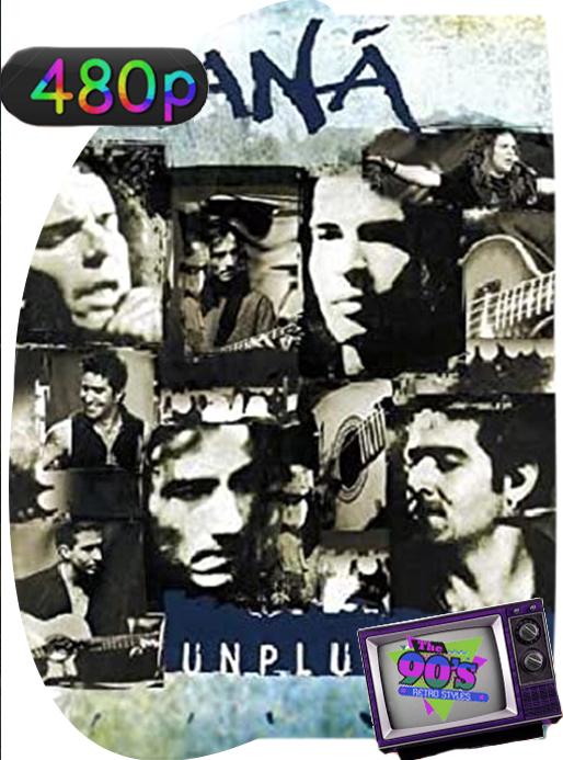 Maná MTV Unplugged  (1999) Concierto [480p] Latino [GoogleDrive] PGDBy thedark88