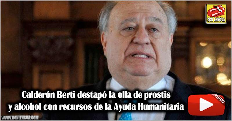 Calderón Berti destapó la olla de prostis y alcohol con recursos de la Ayuda Humanitaria