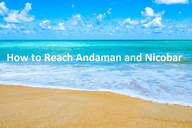 How to Reach Andaman and Nicobar Islands