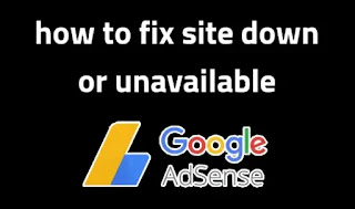How To Fix Site Down Or Unavailable In Google Adsense