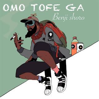 [Music] Benji Shoro – Omo Tofe Ga