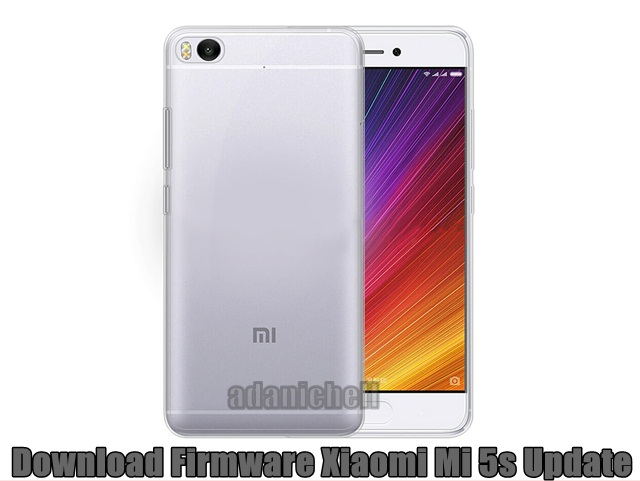 Download Firmware Xiaomi Mi 5s Update