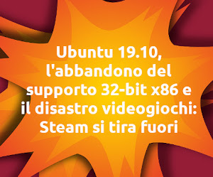 Ubuntu 19.10, l'abbandono del supporto 32-bit x86 e il disastro videogiochi: Steam si tira fuori
