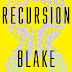 Review - Recursion by Blake Crouch