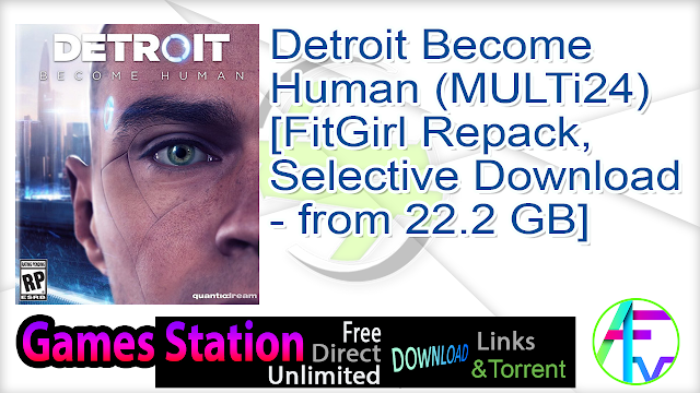 Detroit Become Human (MULTi24) [FitGirl Repack, Selective Download – from 22.2 GB]