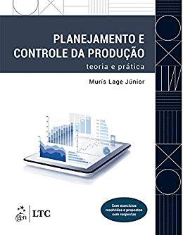 Planejamento e Controle da Produção - Teoria e Prática - M. Lage