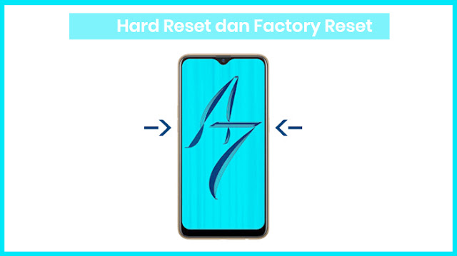 Cara hard reset dan factory reset HP Oppo A7