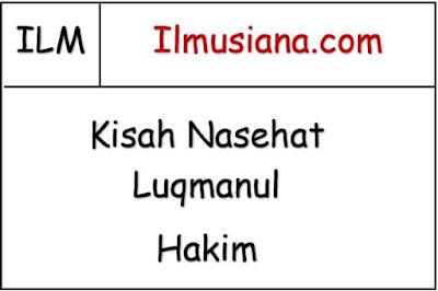 Kisah Nasehat Luqmanul Hakim (Lengkap)