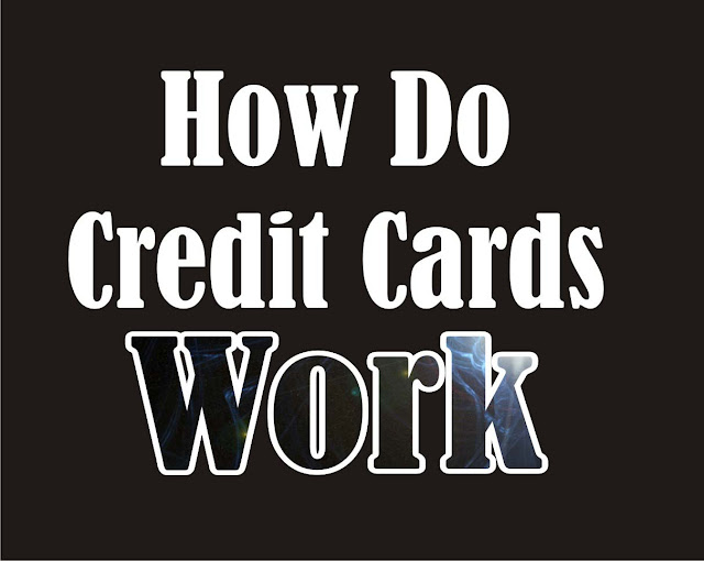 How Your Credit Cards Work - Important Things You Need To Know