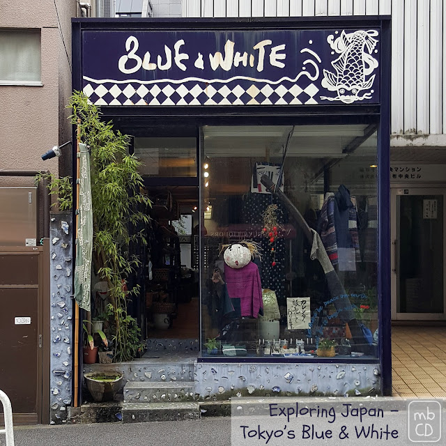 Exploring Japan - Tokyo Blue and White Store by www.madebyChrissieD.com