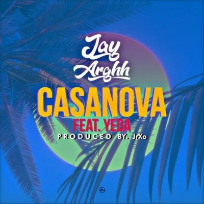 Jay Arghh Feat. Yeda - Casanova (Prod. JrXo)
