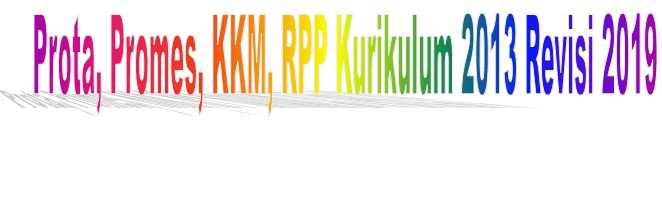 Prota, Promes, KKM, RPP Kurikulum 2013 Kelas 1,2,3,4,5,6