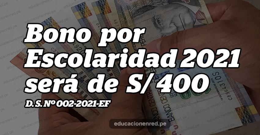 Bono por Escolaridad 2021 será de S/ 400 (D. S. Nº 002-2021-EF)