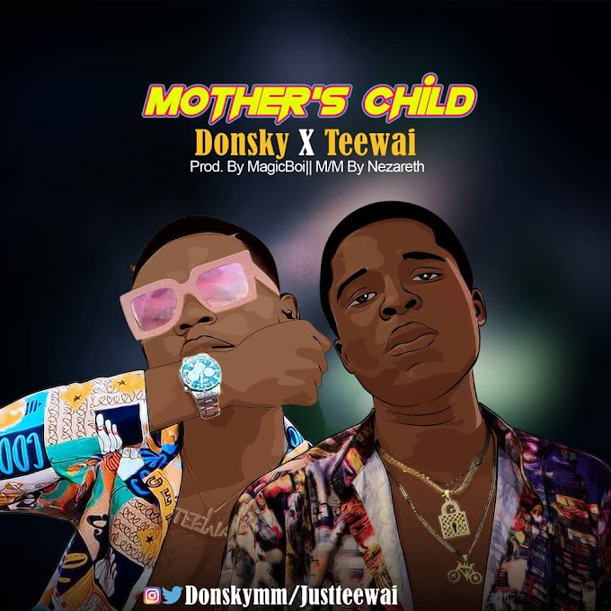 DOWNLOAD MP3: Don Sky Ft Teewai - Mother's Child