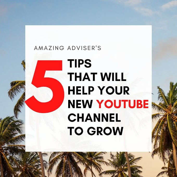 5 Tips That Will Help You To Grow A New YouTube Channel