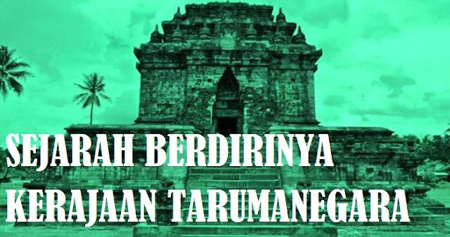 Sejarah Berdirinya Kerajaan Tarumanegara