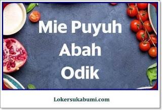 Lowongan kerja Mie Puyuh Abah Odik Sukabumi