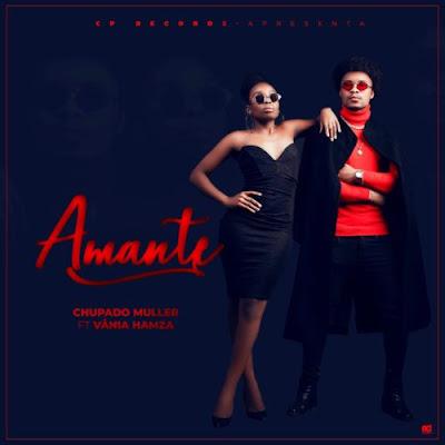 Chupado Muller ft. Vania Hamza – Amante