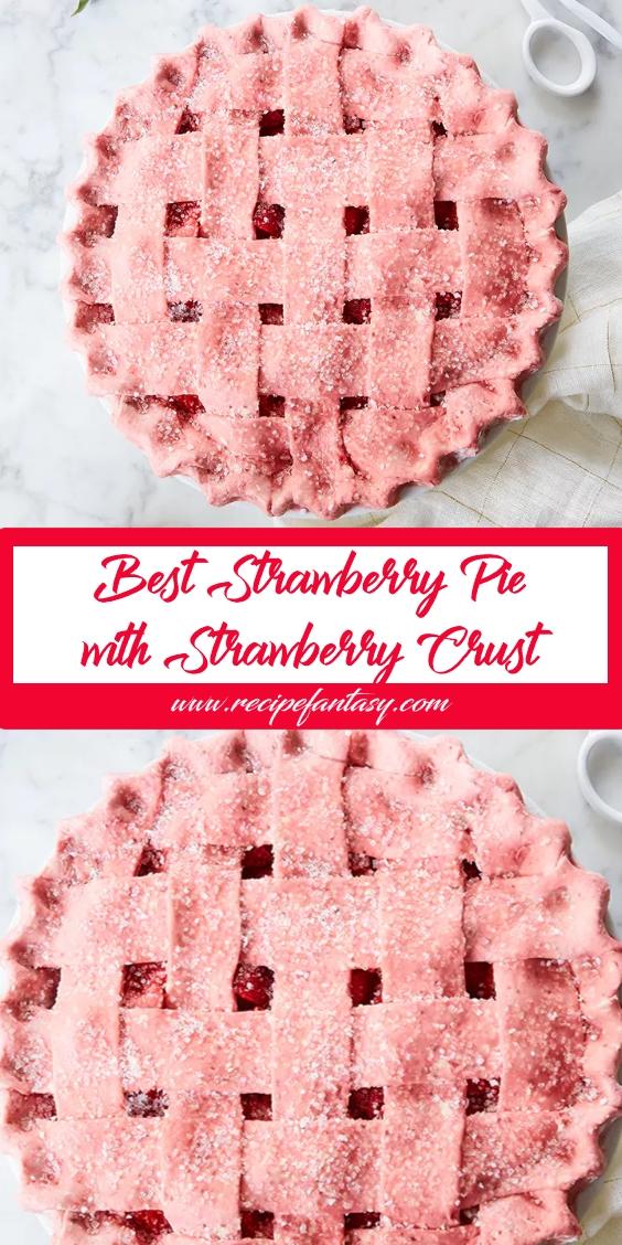 Best Strawberry Pie with Strawberry Crust