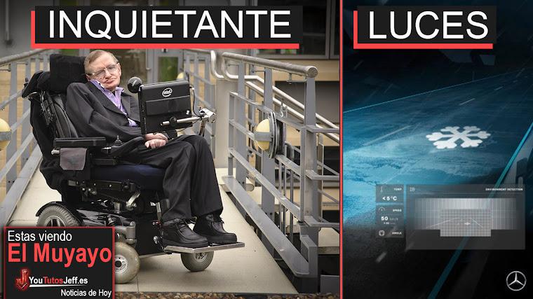 Stephen Hawking su Ultimo Comentario fue Inquietante, Youtube, Whatsapp, Mercedes   El Muyayo