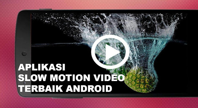 aplikasi-slo-motion-video