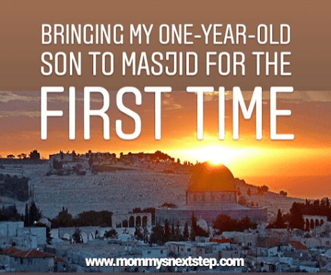 Bringing My One-Year-Old Son to Masjid for the First Time