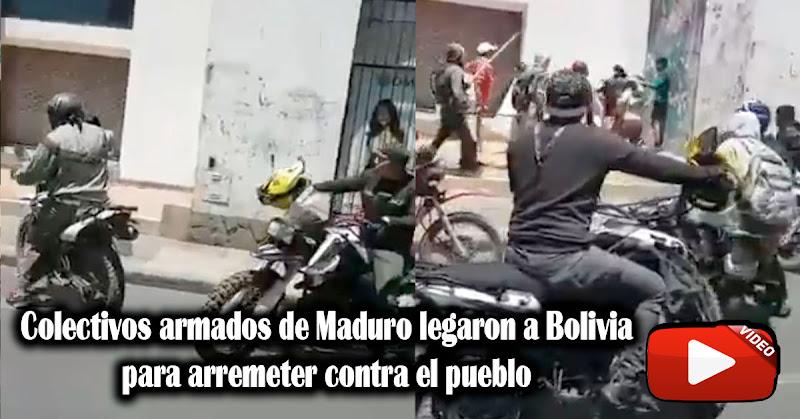 Colectivos armados de Maduro legaron a Bolivia para arremeter contra el pueblo