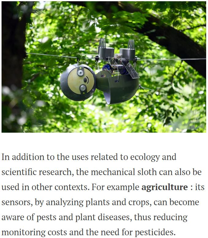 Slothbot is a robot with very slow movements that has been designed to monitor the levels of pollution, temperature and carbon dioxide present in the environment, in addition to other factors.