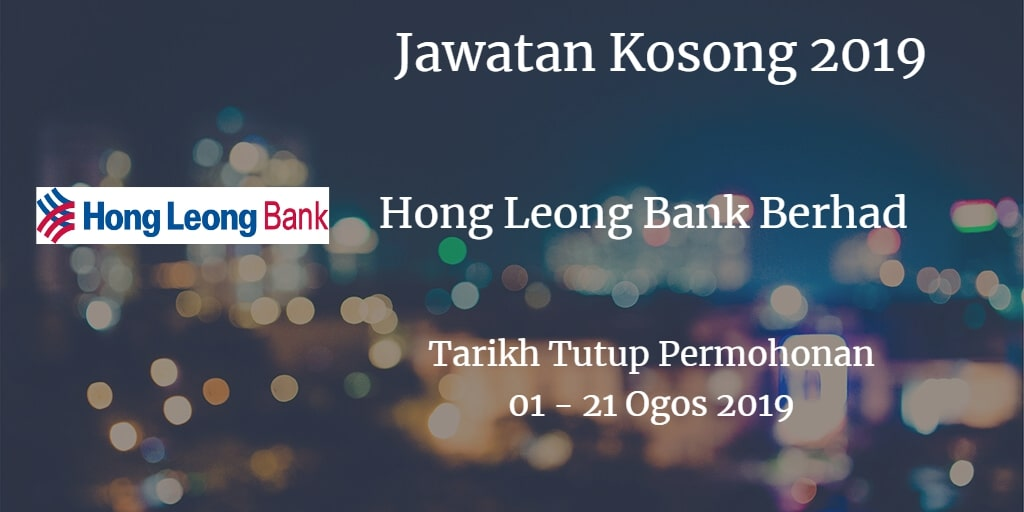 Jawatan Kosong Hong Leong Bank Berhad 01 - 21 Ogos 2019