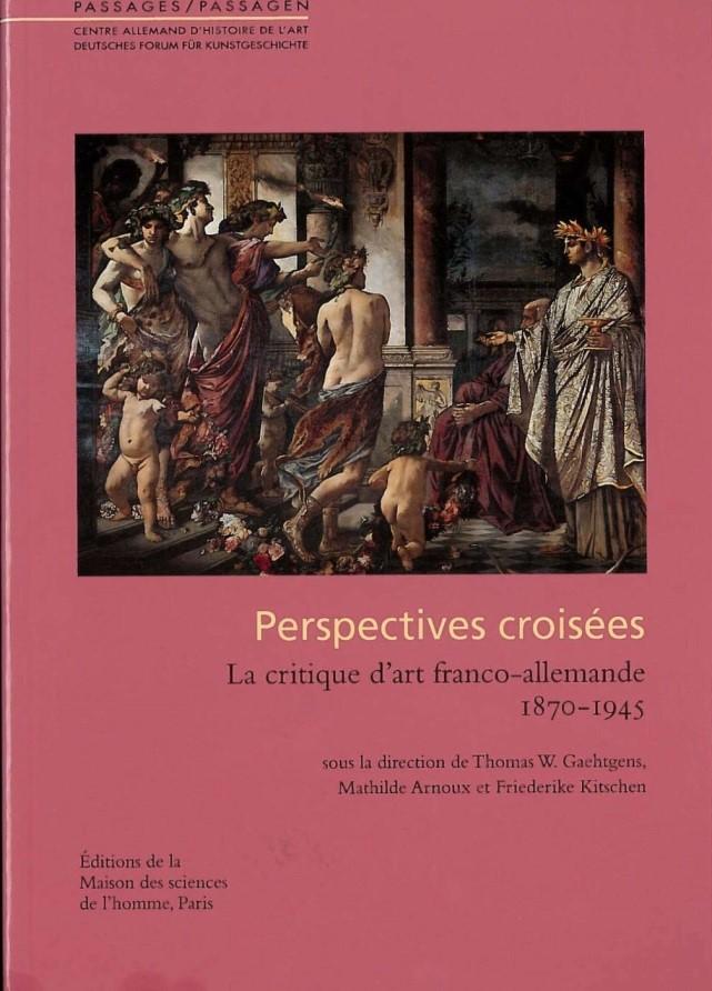 Crossed Perspectives Franco German Art Criticism 1870 1945
