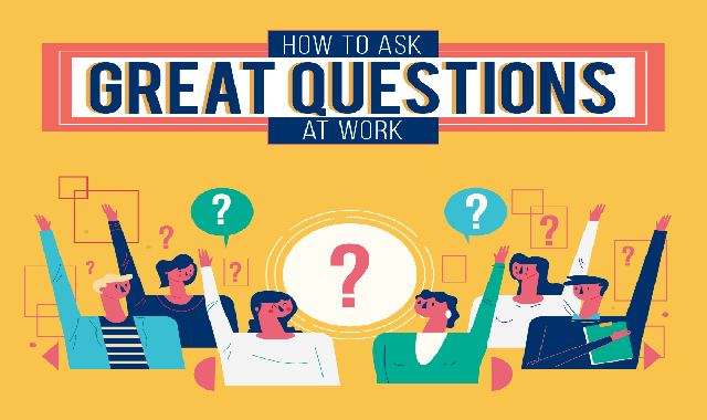How to Ask Great Questions at Work #infographic