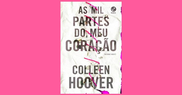 As Mil Partes do meu Coração - Colleen Hoover
