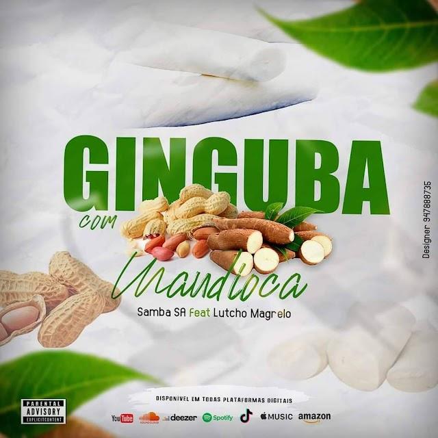 Samba SA Feat. Lutcho Magrelo - Ginguba Com Mandioca (Afro House) DOWNLOAD MP3