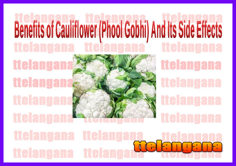Benefits of Cauliflower (Phool Gobhi) And Its Side Effects