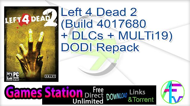 Left 4 Dead 2 (Build 4017680 + DLCs + MULTi19) DODI Repack