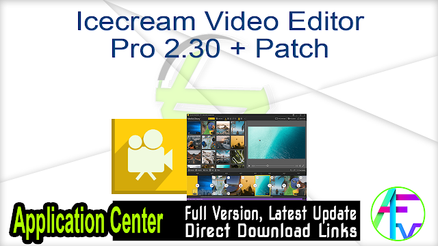 Icecream Video Editor Pro 2.30 + Patch