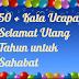 50 + Kata Ucapan Selamat Ulang Tahun untuk Sahabat