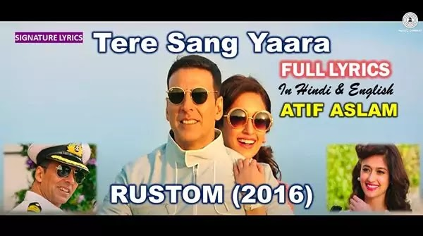 Tere Sang Yaara Lyrics in English - ATIF ASLAM - RUSTOM