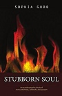 https://www.amazon.com/Stubborn-Soul-autobiographical-non-conformity-adversity-ebook/dp/B00SJ2AD8U