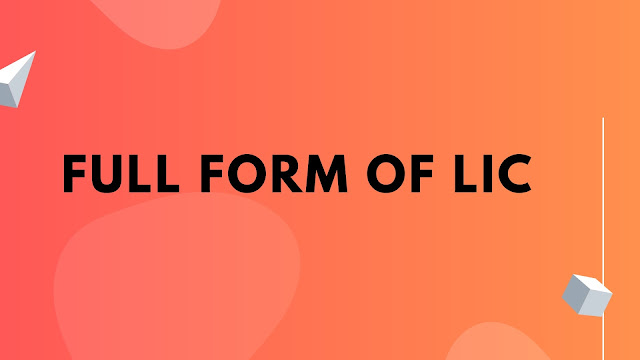 Full form of LIC | Get all information about DTP