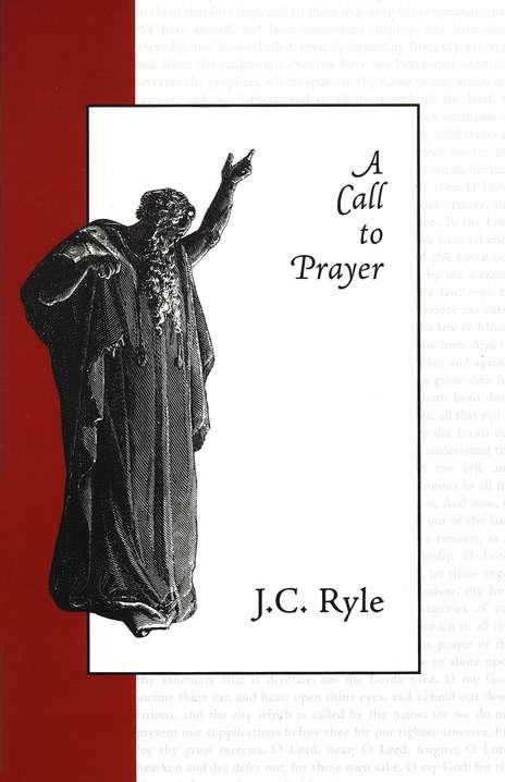 J. C. Ryle-A Call To Prayer-