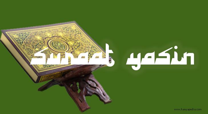 Bacaan Surat Yasin Lengkap Tulisan Arab dan Latin