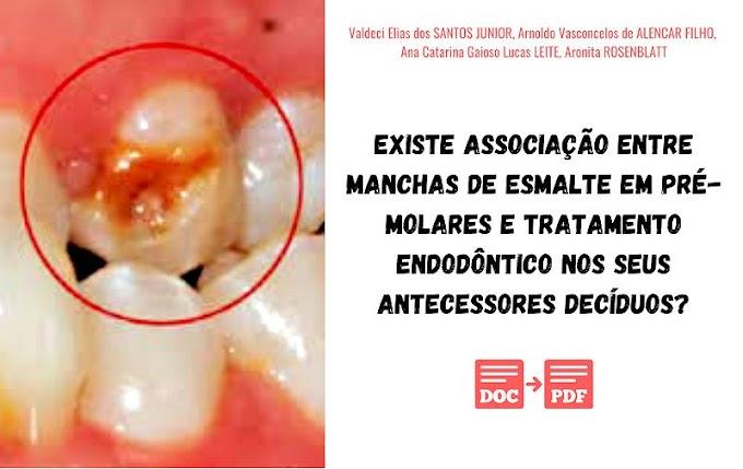PDF: Existe Associação entre Manchas de Esmalte em Pré-Molares e  Tratamento Endodôntico nos seus Antecessores Decíduos?
