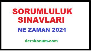 SORUMLULUK SINAVLARI NE ZAMAN 2021