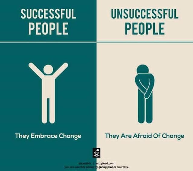 Orang Sukses Menerima Perubahan, Orang Tidak Sukses Takut akan Perubahan