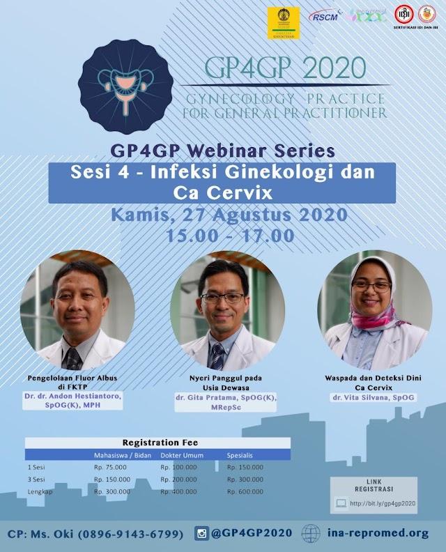 G4GP 2020 Webinar Series Sesi 4-Ginekologi pada Dewasa 2 Infeksi Ginekologi dan Ca Cervix  Kamis, 27 Agustus 2020 (15.00-17.00 WIB)