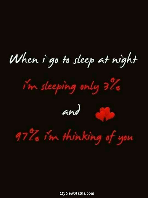 Love Quotes - When i go to sleep at night I'm sleeping 3%