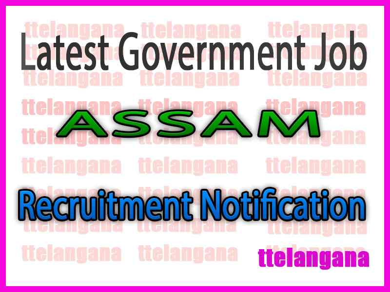 Latest Assam Government Job Notifications